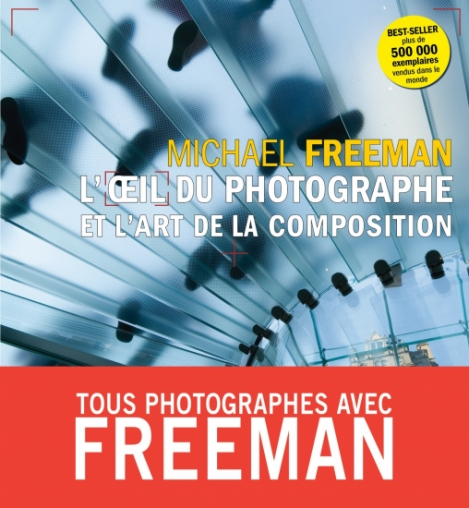 L' Oeil Photographe - Michael Freeman