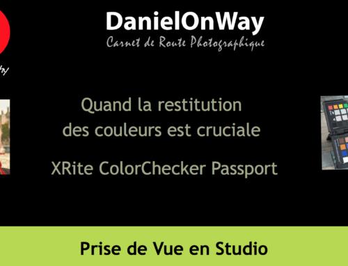 Quand la restitution des couleurs est cruciale : XRite ColorChecker Passport (Partie 1)