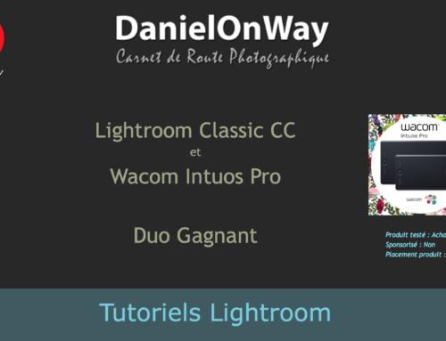 Lightroom Classic CC et Wacom Intuos Pro – Le Duo Gagnant