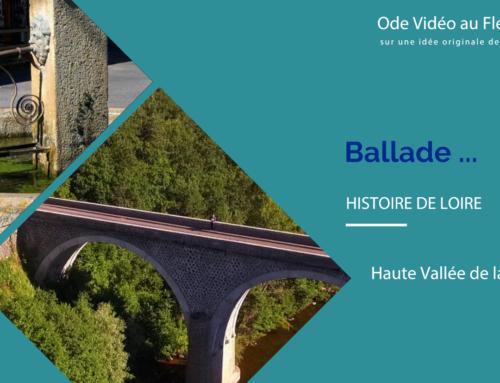 Découvrez Ballade … Ode vidéo au Fleuve Loire – 2ème épisode : La Haute Vallée de la Loire, en vidéo