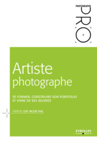ArtistePhotographe 200x300 Artiste Photographe 2éd. de Fabiène Gay Jacob Vial