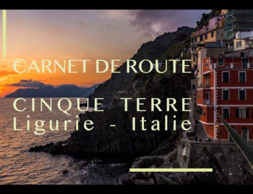 Carnet de Route – Cinque Terre – Riomaggiore – Portofino – Manarola