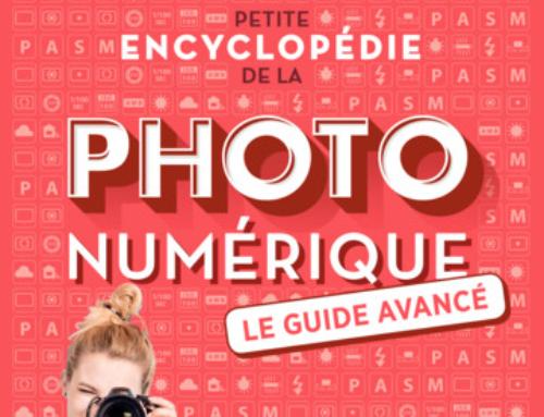 Petite encyclopédie de la photo numérique – Le guide avancé