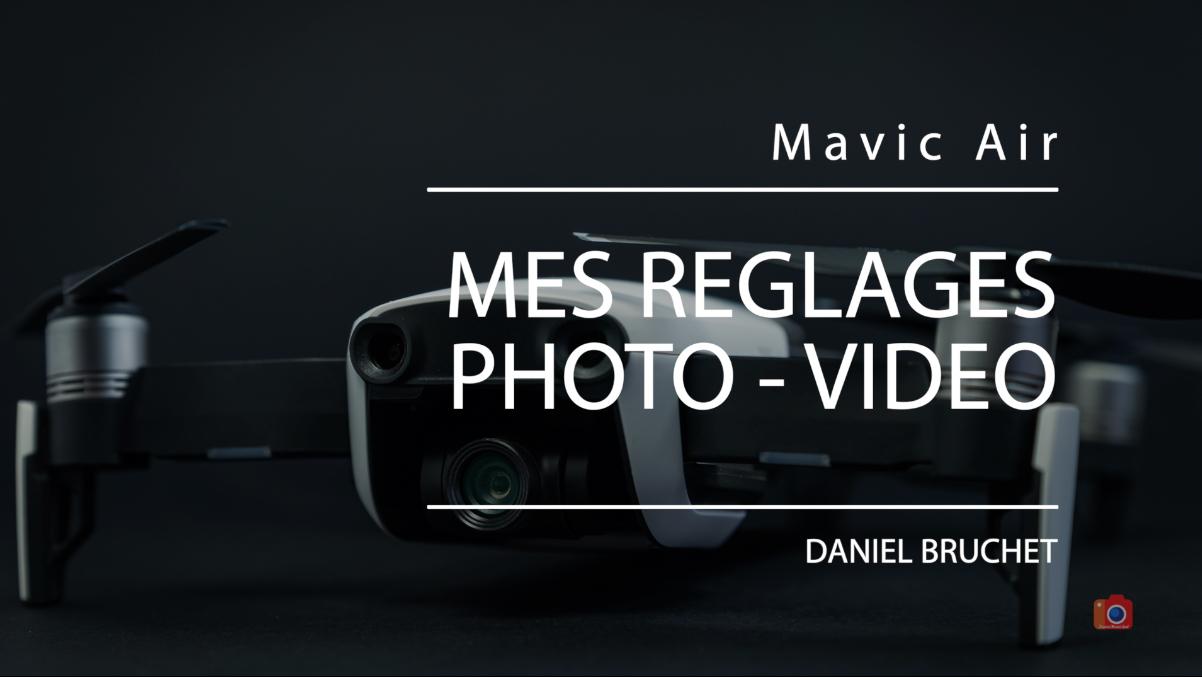Mes réglages Photo et Vidéo pour le Mavic Air