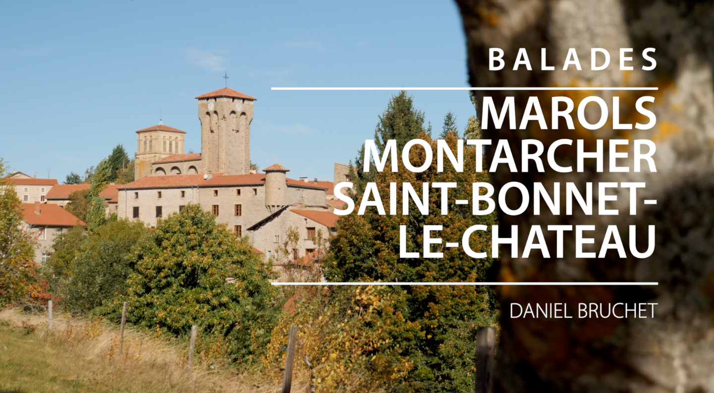 BALADES – Marols – Montarcher – Saint-Bonnet le Château