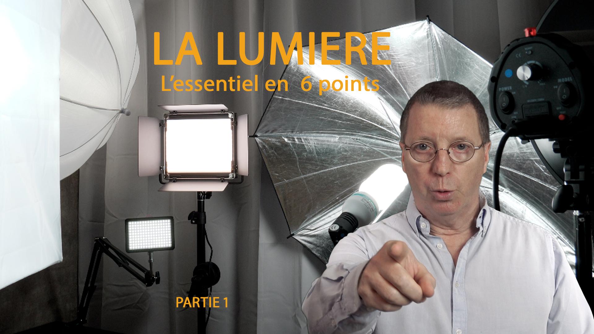 La Lumière. L'essentiel en 6 points - Eclairage Prise de vues Photo - Vidéo