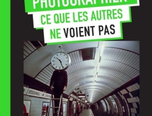 Mon avis sur … Photographier ce que les autres ne voient pas – Michael Freeman