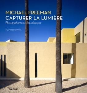 Capturer Lumiere 282x300 Capturer la lumière   Michael Freeman (Nouvelle édition)