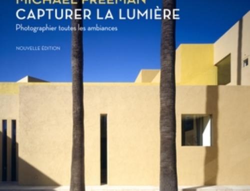 Capturer la lumière – Michael Freeman (Nouvelle édition)