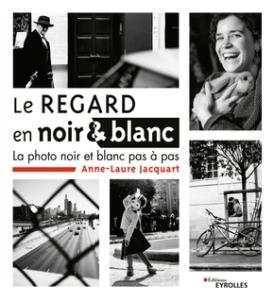 9782212679595 internet w290 274x300 Le Regard en Noir & Blanc   Anne Laure Jacquart