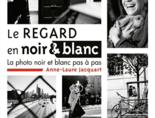 Le Regard en Noir & Blanc – Anne-Laure Jacquart