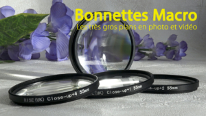 Vignette YT BonnetteMacro 300x169 La macrophotographie avec les filtres close up : c'est magique !