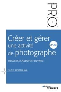 Creer Gerer Activite Photo 200x300 Devenir Photographe : 6 Livres Photo pour la rentrée 2021